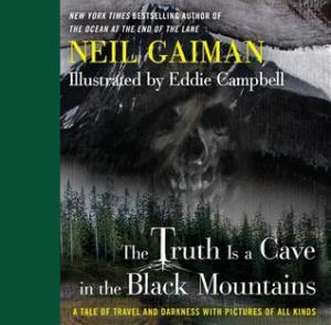 the truth is a cave in the black mountains #gaiman